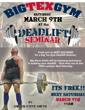 The Big Tex Gym Free Deadlift Seminar is Sat, March 9 at 11AM