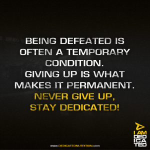 Defeat is Temporary; Giving up is permanent