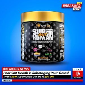 Alpha Lion SuperHuman Gut Breaking News