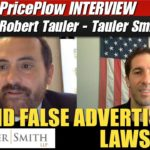 Avoid False Advertising Lawsuits (Robert Tauler of Tauler Smith LLP)