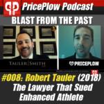 PricePlow Podcast Episode 008: Robert Tauler vs. Enhanced Athlete (February 2018)