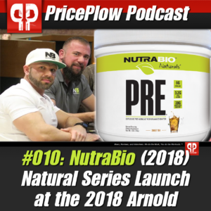 PricePlow Podcast #010: NutraBio Natural Series Launch at the 2018 Arnold Sports Festival