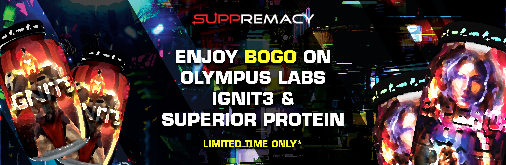 Olympus Labs IGNIT3 and Superior Protein BOGO at Suppremacy!